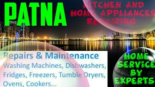 PATNA     KITCHEN AND HOME APPLIANCES REPAIRING SERVICES ~Service at your home ~Centers near me 1280