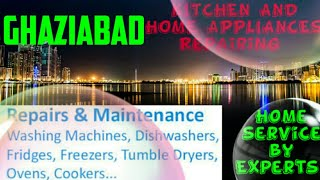 GHAZIABAD   KITCHEN AND HOME APPLIANCES REPAIRING SERVICES ~Service at your home ~Centers near me 12