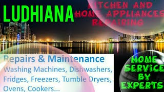 LUDHIANA    KITCHEN AND HOME APPLIANCES REPAIRING SERVICES ~Service at your home ~Centers near me 12