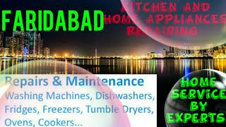 FARIDABAD    KITCHEN AND HOME APPLIANCES REPAIRING SERVICES ~Service at your home ~Centers near me 1