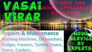 VASAI  VIRAR    KITCHEN AND HOME APPLIANCES REPAIRING SERVICES ~Service at your home ~Centers near m