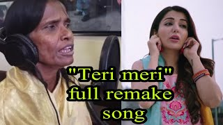 "Teri meri kahani ""remake full song"" 