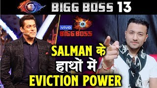 Salman Khan Will Have SPECIAL Power To EVICT Contestant | Bigg Boss 13 Update