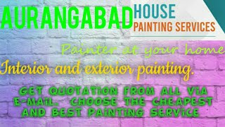AURANGABAD     HOUSE PAINTING SERVICES ~ Painter at your home ~near me ~ Tips ~INTERIOR & EXTERIOR 1