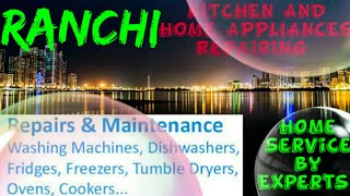 RANCHI    KITCHEN AND HOME APPLIANCES REPAIRING SERVICES ~Service at your home ~Centers near me 1280