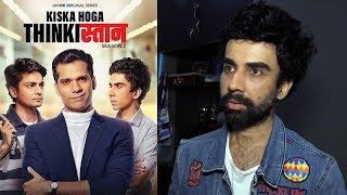 Interview With Naveen Kasturia For His Web Series Kiska Hoga Thinkistan 2
