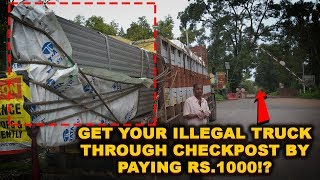 Only Rs.1000 To Get Your Illegal Truck Through Checkpost?