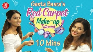 Geeta Basra's Make-Up Tutorial For The Red Carpet In 10 Mins