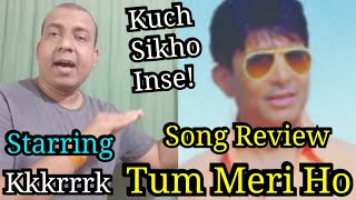 Tum Meri Ho Song Review Featuring KeArKe