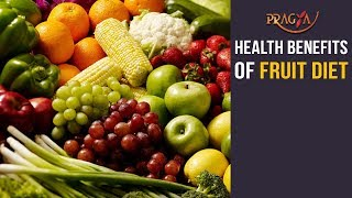 Watch Importance and Health Benefits of Fruit Diet