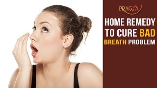 Watch Home Remedy to Cure Bad Breath Problem