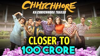 CHHICHHORE Closer To 100 CRORE | Official Box Office | Sushant Singh Rajput, Shraddha Kapoor