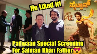 Pailwaan Movie Special Screening For Salman Khans Father, He Appreciated It