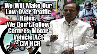 CM KCR On Traffic Challans | We Dont Follow Centre's Motor Vehicle Act | KCR Againts Modi