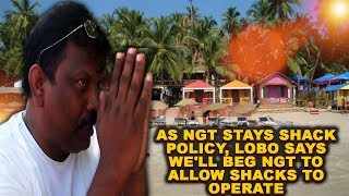 As NGT Stays Shack Policy, Lobo Says We'll Beg NGT To Allow Shacks To Operate