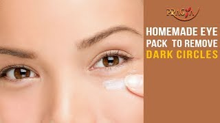 Watch Homemade Eye Pack and Tips to Remove Dark Circles