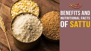 Watch Health Benefits and Nutritional Facts of Sattu