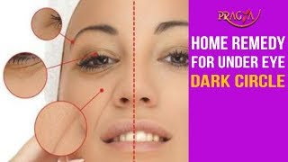 Watch Home Remedy or Treatment to Get Rid of from Under Eye Dark Circle