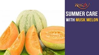 Watch Health Benefits and Summer Care with Musk Melon