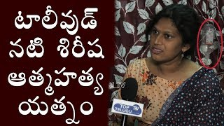Actress Sirisha Attempted Lose Her Life | Tollywood Latest Controversy | Top Telugu TV Interviews