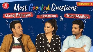 Manoj Bajpayee, Priyamani & Neeraj Madhav Answer Google's Most Asked Questions