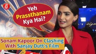 """Sonam Kapoor's Asks """"Yeh 'Prassthanam' Kya Hai?"""" When Asked About Clashing With Sanjay Dutt's Film"""