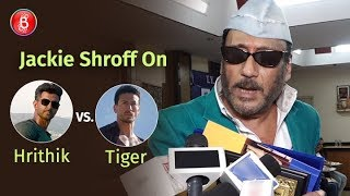 Jackie Shroff's Heartfelt Take On Hrithik Roshan Vs Tiger Shroff In War