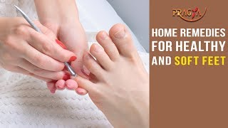 Watch Home Remedies For Healthy and Soft Feet