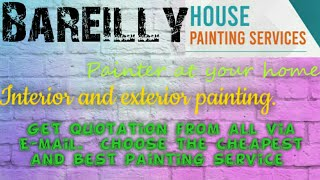 BAREILLY     HOUSE PAINTING SERVICES ~ Painter at your home ~near me ~ Tips ~INTERIOR & EXTERIOR 128