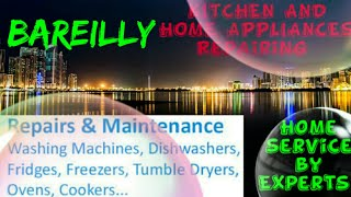 BAREILLY    KITCHEN AND HOME APPLIANCES REPAIRING SERVICES ~Service at your home ~Centers near me 12