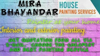 MIRA BHAYANDAR     HOUSE PAINTING SERVICES ~ Painter at your home ~near me ~ Tips ~INTERIOR & EXTERI