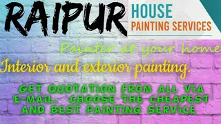 RAIPUR   HOUSE PAINTING SERVICES ~ Painter at your home ~near me ~ Tips ~INTERIOR & EXTERIOR 1280x72