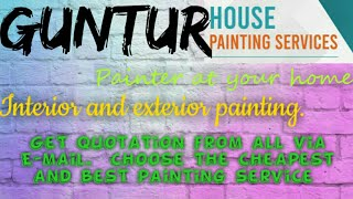 GUNTUR    HOUSE PAINTING SERVICES ~ Painter at your home ~near me ~ Tips ~INTERIOR & EXTERIOR 1280x7