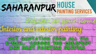 SAHARANPUR    HOUSE PAINTING SERVICES ~ Painter at your home ~near me ~ Tips ~INTERIOR & EXTERIOR 12