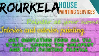 ROURKELA    HOUSE PAINTING SERVICES ~ Painter at your home ~near me ~ Tips ~INTERIOR & EXTERIOR 1280
