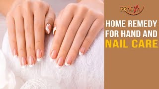 Watch Procedure and Home Remedy for Hand and Nail Care