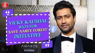 Vicky Kaushal Bats For 'Save Aarey Forest' Initiative