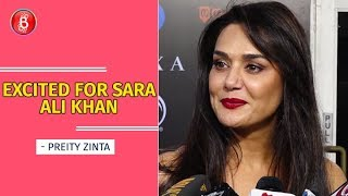Preity Zinta: Excited For Sara Ali Khan, Never Seen Her Performing Before