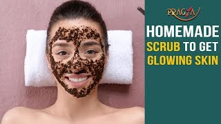 How to Make Homemade Scrub to Get Glowing Skin