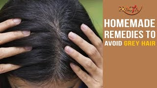 Watch Natural or Homemade Remedies To Avoid Grey Hair