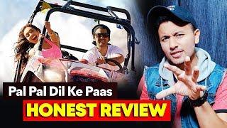 Pal Pal Dil Ke Pass HONEST REVIEW | Karan Deol | Saher Bamba | Sunny Deol