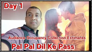 Pal Pal Dil Ke Pass Audience Occupancy And Collection Estimates Day 1