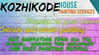 KOZHIKODE    HOUSE PAINTING SERVICES ~ Painter at your home ~near me ~ Tips ~INTERIOR & EXTERIOR 128