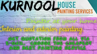 KURNOOL     HOUSE PAINTING SERVICES ~ Painter at your home ~near me ~ Tips ~INTERIOR & EXTERIOR 1280