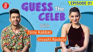 Urvashi Rautela's Funny Antics Make It Tough For Tony Kakkar To Guess The Celeb