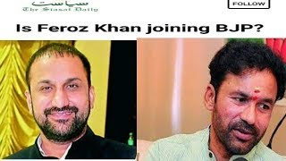 Is Feroz KhanJoining BJP ? | Feroz Khan Meets Kishan Reddy | @ SACH NEWS | Pro Healthywayz