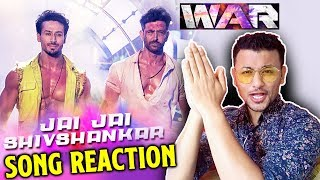 Jai Jai Shiv Shankar Song REACTION | REVIEW | WAR | Hrithik Roshan Vs Tiger Shroff BATTLE Song