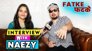 Rapper Naezy Exclusive Interview | Fatke Music Video Success