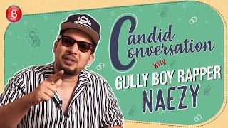 Candid Conversation With Gully Boy Rapper Naezy | Fatke
