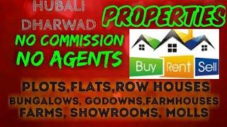 HUBALLI - DHARWAD  PROPERTIES - Sell |Buy |Rent | - Flats | Plots | Bungalows | Row Houses | Shops|